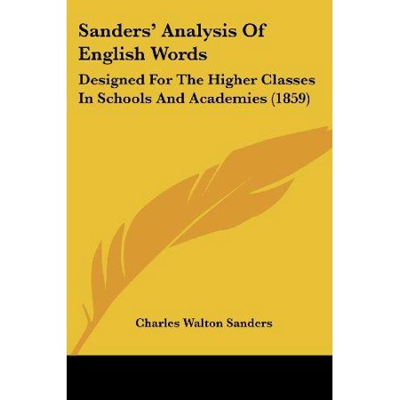 Sanders' Analysis of English Words: Designed for the Higher Classes in Schools and Academies (1859) - image 1 of 1