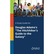 "A Study Guide for Douglas Adams's ""The Hitchhiker's Guide to the Galaxy"" (Paperback)"