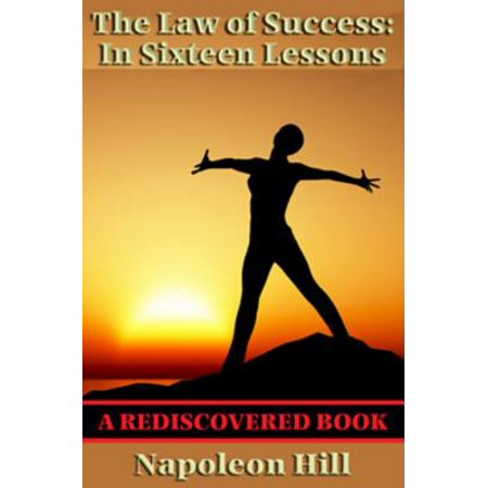The Law of Success: in Sixteen Lesson (Rediscovered Books) - (The Law Of Success In 16 Lessons)