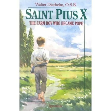 Saint Pius X : The Farm Boy Who Became Pope