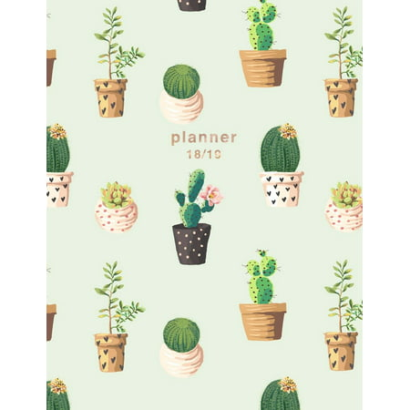 Weekly View Planners: Planner 2018-2019: Cactus Design - Jul 18 - Dec 19 - 18 Month Mid-Year Weekly View Planner Organizer with Motivational Quotes + To-Do Lists (Paperback)