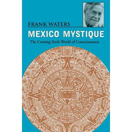 Mexico Mystique : Coming 6Th World Of (The World Social Studies Textbook 6th Grade)