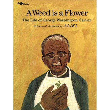 A Weed Is a Flower : The Life of George Washington