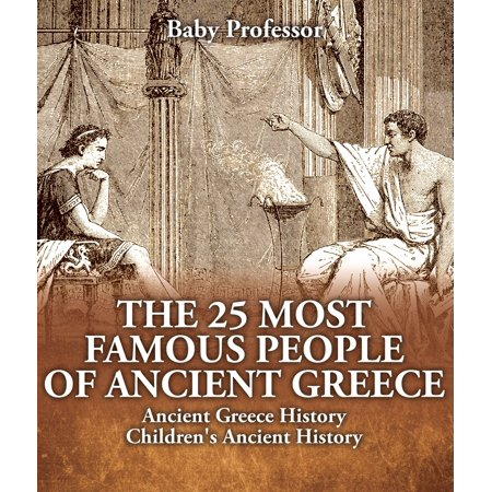 The 25 Most Famous People of Ancient Greece - Ancient Greece History | Children's Ancient History - eBook - Famous Groups Of 5 People