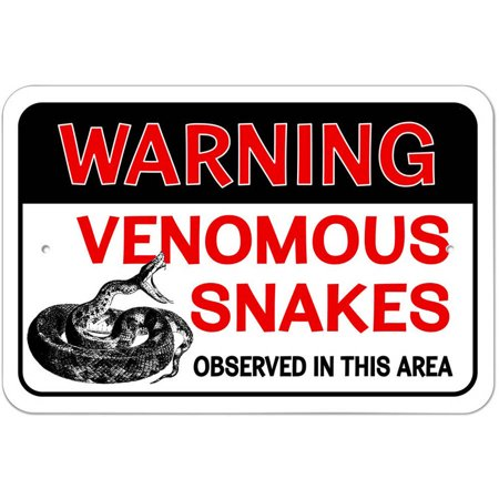 Warning Venomous Snakes Observed in This Area Sign ()