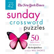 The New York Times Sunday Crossword Puzzles Volume 42 : 50 Sunday Puzzles from the Pages of The New York Times