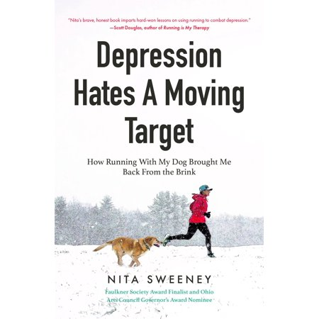 Depression Hates a Moving Target : How Running with My Dog Brought Me Back from the