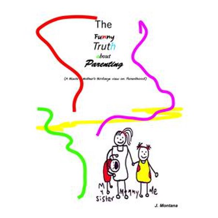 (The Funny Truth about Parenting (A Black Mother's Birdseye view on Parenthood) - eBook)