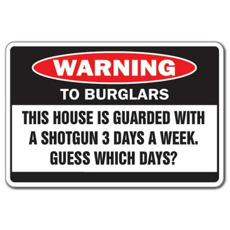 HOUSE GUARDED WITH SHOTGUN Warning Aluminum Sign rifle shot gun security