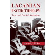 Lacanian Psychotherapy: Theory and Practical Applications (Hardcover)