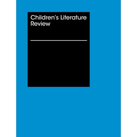 Children's Literature Review: Reviews, Criticism, and Commentary on Books for Children and Young People