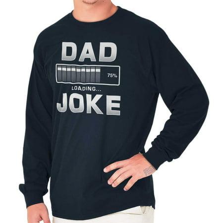 ffef6bce5 Brisco Brands - Brisco Brands Dad Joke Loading Fathers Day Mens Long Sleeve  T-Shirt - Walmart.com