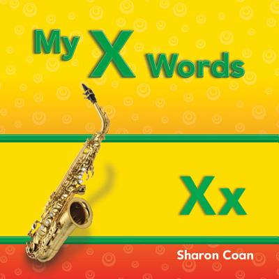 My X Words (More Consonants, Blends, and Digraphs)