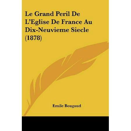 Le Grand Peril De Leglise De France Au Dix Neuvieme Siecle  1878