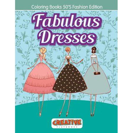 Fabulous Dresses - Coloring Books 50's Fashion Edition - 50's Fashion Ideas