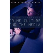 Crime & Society: Crime, Culture and the Media (Hardcover)