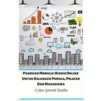 Panduan Memulai Bisnis Online Untuk Kalangan Pemula, Pelajar Dan Mahasiswa (Paperback)