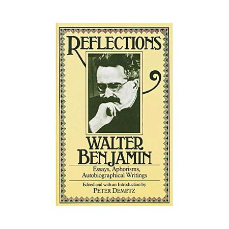 reflections essays aphorisms autobiographical writings Reflections essays aphorisms autobiographical writings pdf amazoncom: reflections: essays, aphorisms, autobiographical writings 9780805208023: walter benjamin, peter demetz: bookssystem.