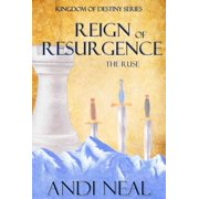 Reign of Resurgence: The Ruse (Kingdom of Destiny Book 4) - eBook