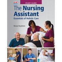 The Nursing Assistant : Essentials of Holistic Care (Paperback)