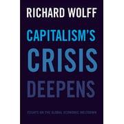 Capitalism's Crisis Deepens: Essays on the Global Economic Meltdown (Paperback)