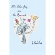The Bluejay and the Sparrow : (large Print Edition)