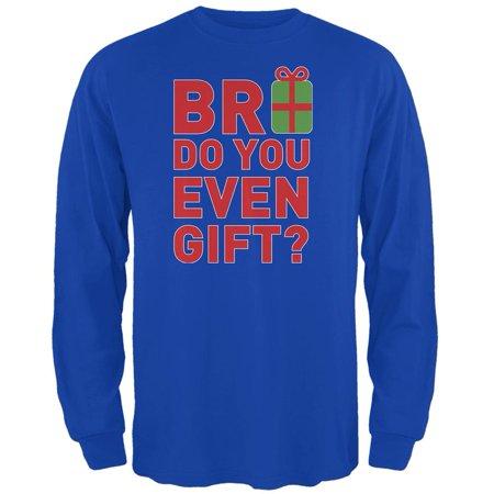 Christmas Bro Do You Even Gift Royal Adult Long Sleeve