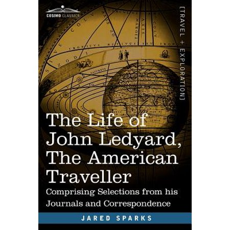Die Travelers Journal (The Life of John Ledyard, the American Traveller : Comprising Selections from His Journals and Correspondence)