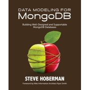Data Modeling for MongoDB: Building Well-Designed and Supportable MongoDB Databases (Paperback)