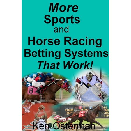 More Sports and Horse Racing Betting Systems That Work! -