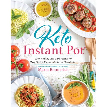 Keto Instant Pot : 130+ Healthy Low-Carb Recipes for Your Electric Pressure Cooker or Slow - Healthy Halloween Recipes
