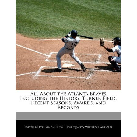 ISBN 9781241704681 product image for All about the Atlanta Braves Including the History, Turner Field, Recent Seasons | upcitemdb.com
