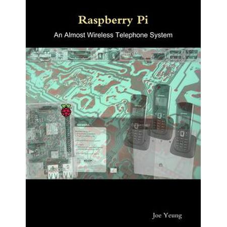 Set Raspberry - Raspberry Pi - An Almost Wireless Telephone System - eBook