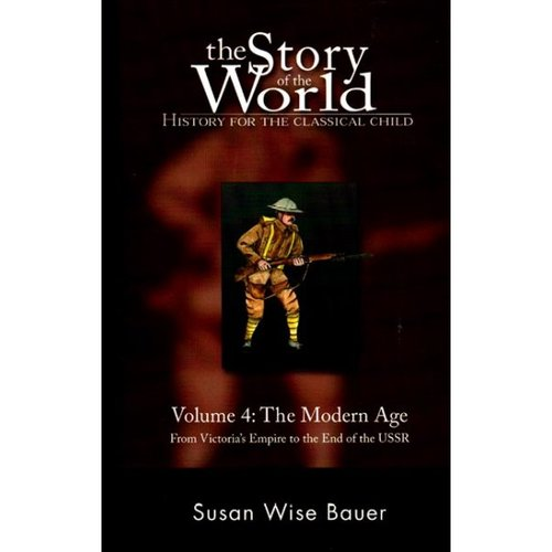 The Story Of The World: The Modern Age: From Victoria's Empire To The End Of The USSR