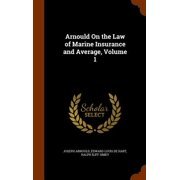 Arnould on the Law of Marine Insurance and Average, Volume 1
