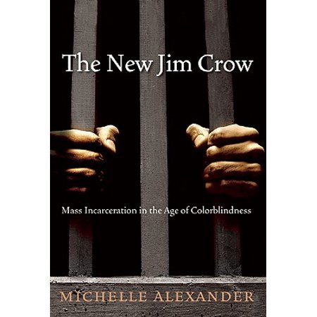 The New Jim Crow : Mass Incarceration in the Age of