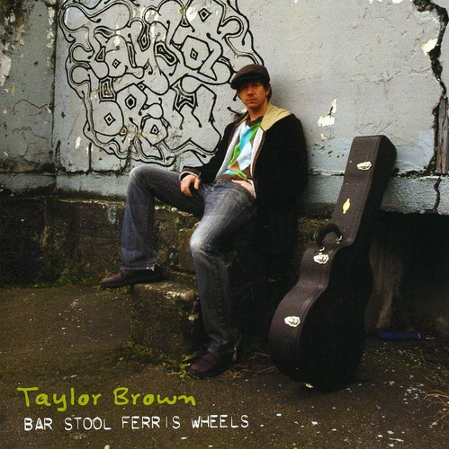Taylor Brown - Bar Stool Ferris Wheels [CD]
