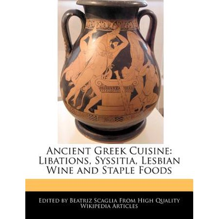 Ancient Greek Cuisine : Libations, Syssitia, Lesbian Wine and Staple (Best Wine With Greek Food)