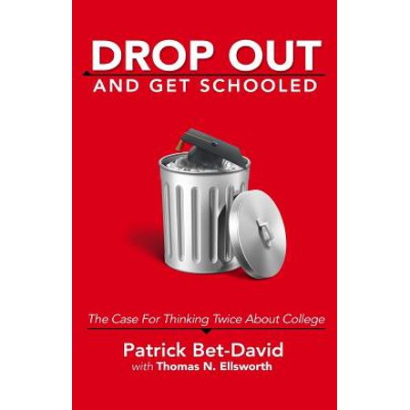 Drop Out and Get Schooled : The Case for Thinking Twice about College](Beauty School Drop Out)