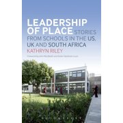 Leadership of Place: Stories from Schools in the US, UK and South Africa (Paperback)