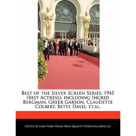 - Best of the Silver Screen Series : 1945 (Best Actress), Including Ingrid Bergman, Greer Garson, Claudette Colbert, Bette Davis, Et.Al.