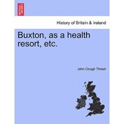 Buxton, as a Health Resort, Etc.