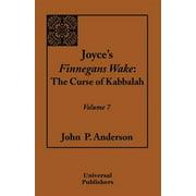 Joyce's Finnegans Wake : The Curse of Kabbalah Volume 7