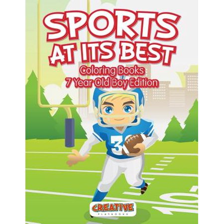 Sports at Its Best - Coloring Books 7 Year Old Boy
