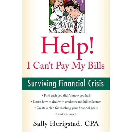 Help  I Cant Pay My Bills  Surviving A Financial Crisis