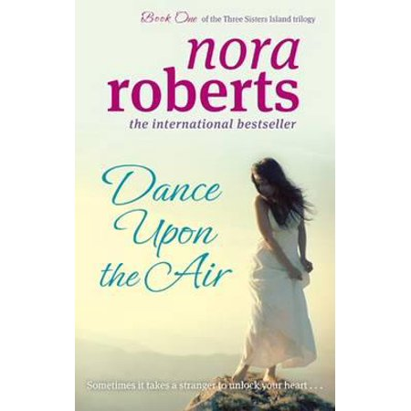 Dance Upon the Air. Nora Roberts