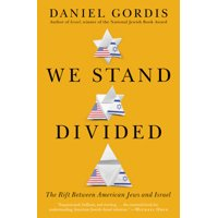 We Stand Divided : The Rift Between American Jews and Israel
