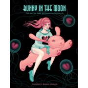 Bunny in the Moon: The Art of Tara McPherson Volume 3