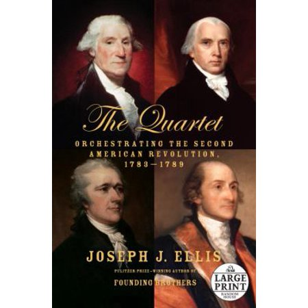 The Quartet  Orchestrating The Second American Revolution  1783 1789