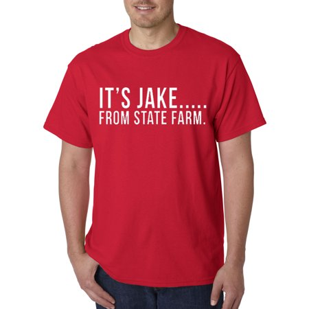 New Way 484   Unisex T Shirt Its Jake From State Farm Commercial Ad